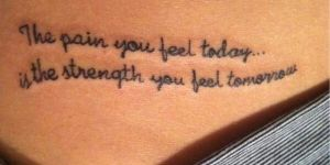 Frase: The pain you feel today, is the strength you feel tomorrow