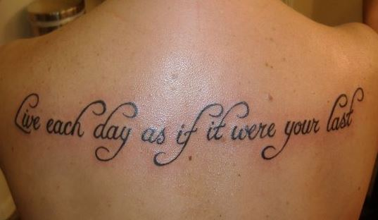 Frase: Live each day as if it were your last
